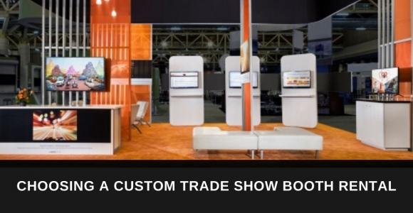 Choosing a Custom Trade Show Booth Rental