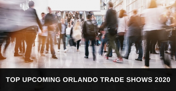 Top Upcoming Orlando Trade Shows 2020
