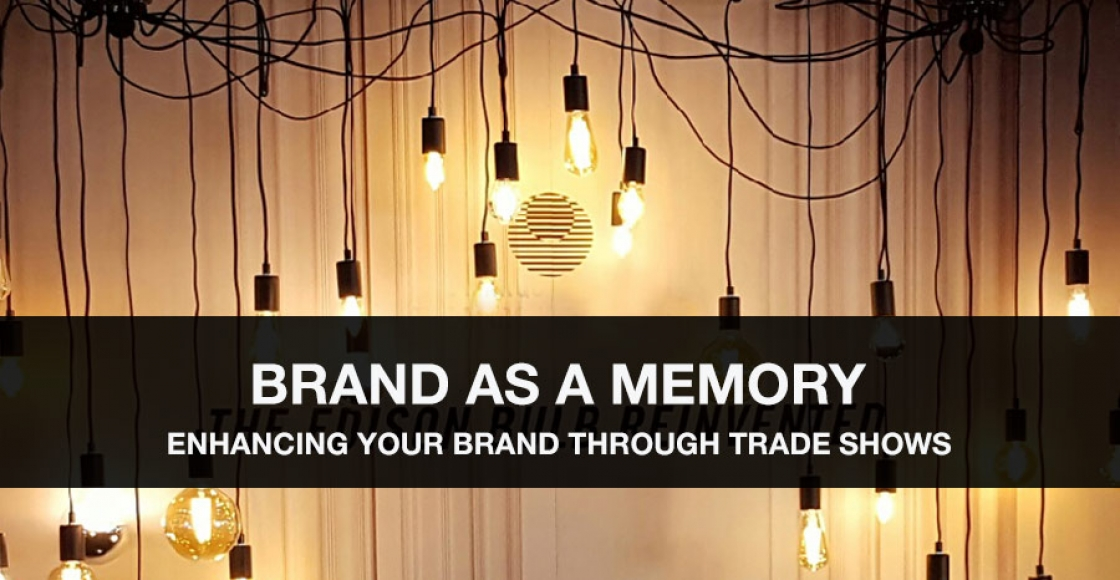 Branding Memories Through Trade Shows