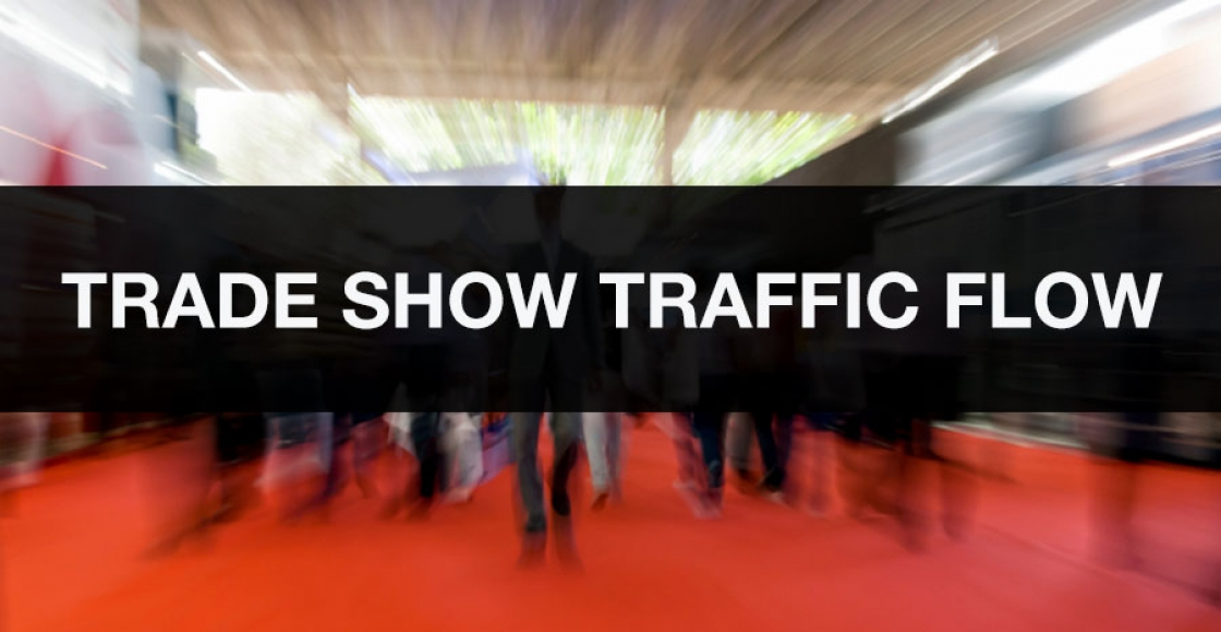 Trade Show Exhibit Traffic Flow - Let It Flow!