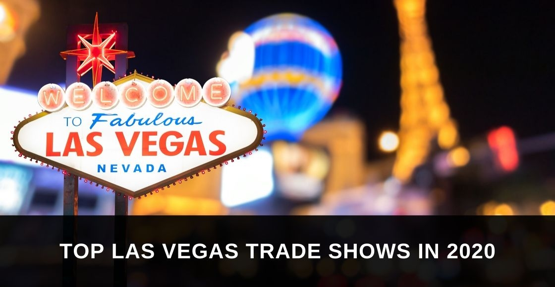 Top Upcoming Las Vegas Trade Shows in 2020